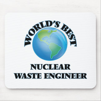 World's Best Nuclear Waste Engineer Mousepad