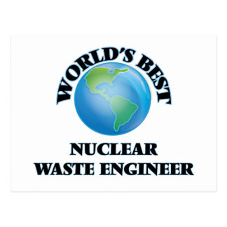 World's Best Nuclear Waste Engineer Postcards