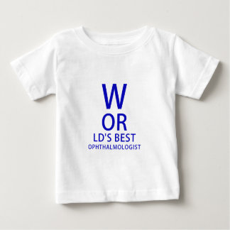 Worlds Best Ophthalmologist Baby T-Shirt