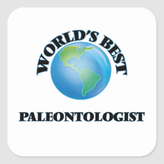 World's Best Paleontologist Square Sticker