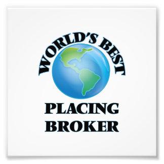 World's Best Placing Broker Photographic Print