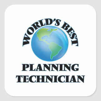 World's Best Planning Technician Square Stickers