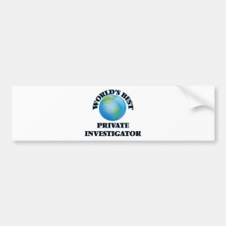 World's Best Private Investigator Bumper Stickers