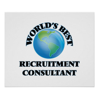 World's Best Recruitment Consultant Posters