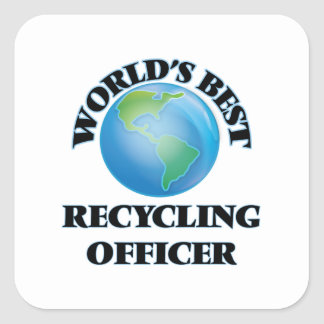 World's Best Recycling Officer Square Sticker