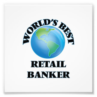 World's Best Retail Banker Photo Art