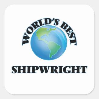 World's Best Shipwright Square Sticker