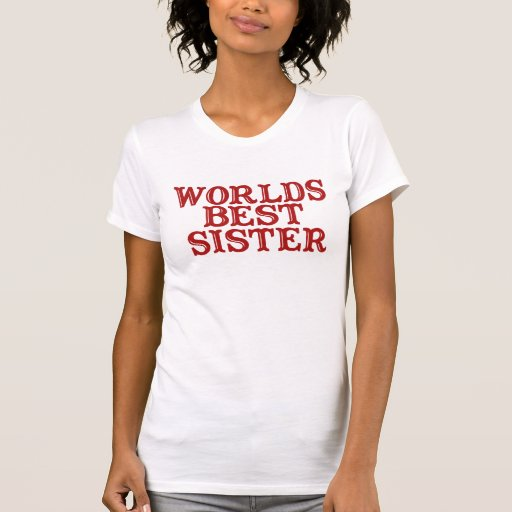 Worlds Best Sister T Shirts
