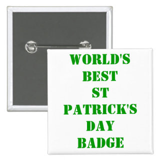 World's best St Patrick's day 15 Cm Square Badge