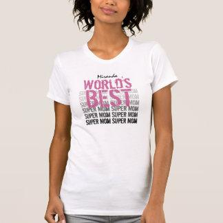 World's Best Super Mom Custom Name v05 Tshirt
