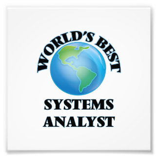 World's Best Systems Analyst Photographic Print