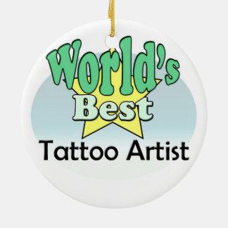 World's best Tattoo Artist Ceramic Ornament