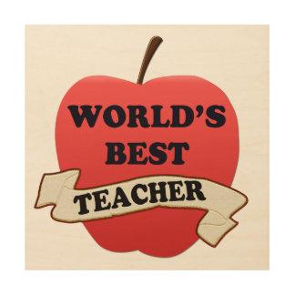 World's Best Teacher Wood Print