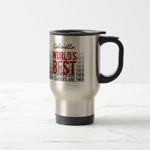 World's Best Teacher's Aide Custom Name Coffee Mug