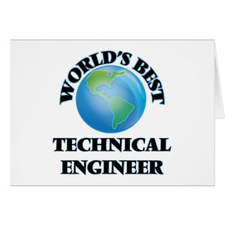 World's Best Technical Engineer Greeting Card