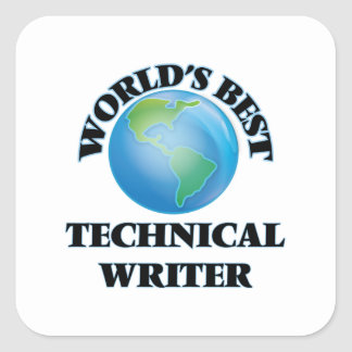 World's Best Technical Writer Square Sticker