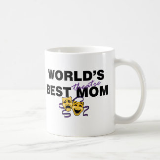 World's Best Theatre Mom Coffee Mug
