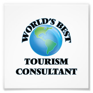 World's Best Tourism Consultant Photo Print