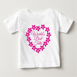 Worlds Best Tutu Baby T-Shirt