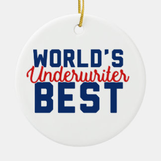 World's Best Underwriter Ceramic Ornament