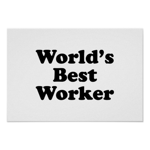 World's Best Worker Posters
