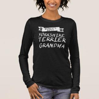 World's Best Yorkshire Terrier Grandma Long Sleeve T-Shirt