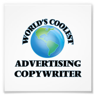 wORLD'S COOLEST aDVERTISING cOPYWRITER Art Photo