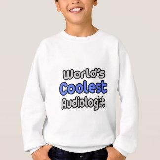 World's Coolest Audiologist Sweatshirt