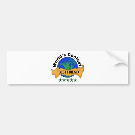 World's Coolest Best Friend Bumper Sticker
