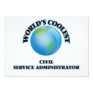"""World's coolest Civil Service Administrator 5"""" X 7"""" Invitation Card"""