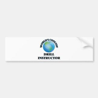 World's coolest Drill Instructor Bumper Sticker