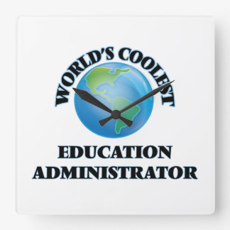 wORLD'S COOLEST eDUCATION aDMINISTRATOR Square Wall Clock