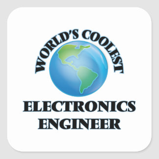 wORLD'S COOLEST eLECTRONICS eNGINEER Square Sticker