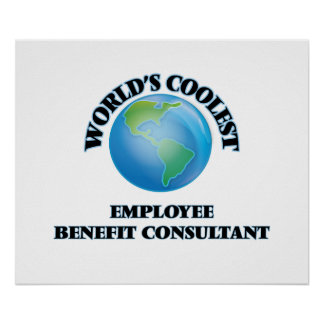 wORLD'S COOLEST eMPLOYEE bENEFIT cONSULTANT Print