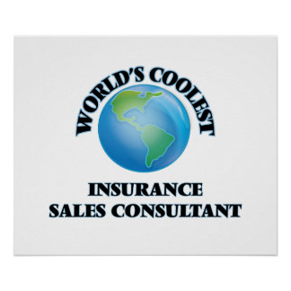 World's coolest Insurance Sales Consultant Print
