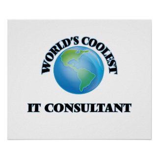 World's coolest It Consultant Print