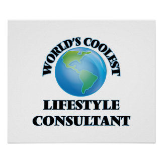 World's coolest Lifestyle Consultant Poster