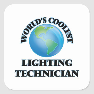 World's coolest Lighting Technician Square Stickers