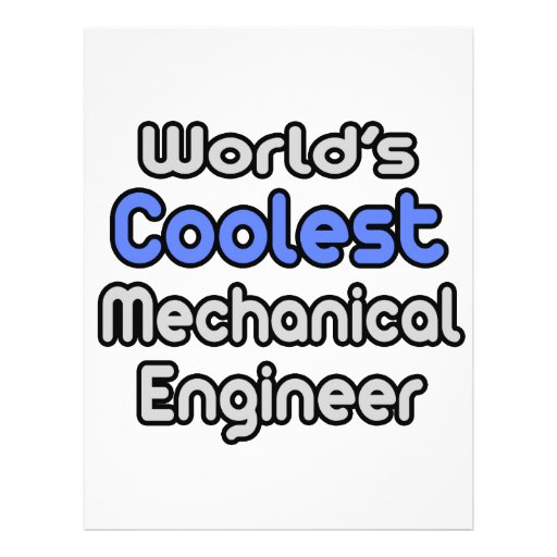 World's Coolest Mechanical Engineer Flyers