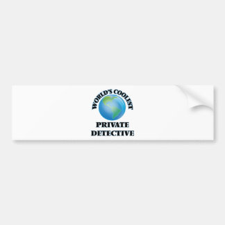 World's coolest Private Detective Bumper Sticker