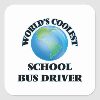 World's coolest School Bus Driver Square Sticker