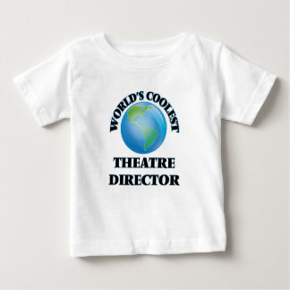 World's coolest Theatre Director Baby T-Shirt