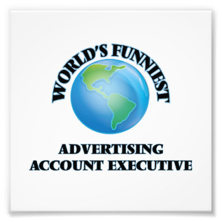 World's Funniest Advertising Account Executive Photographic Print