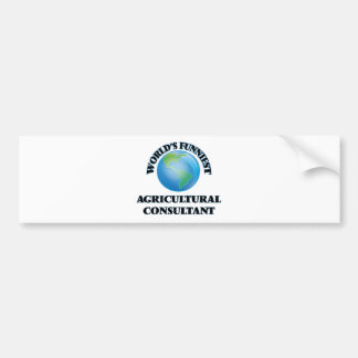 World's Funniest Agricultural Consultant Bumper Sticker