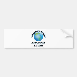 World's Funniest Attorney At Law Bumper Stickers