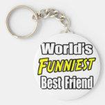 World's Funniest Best Friend Keychains