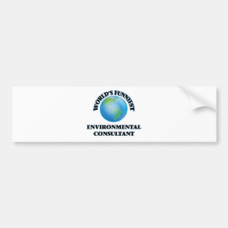 World's Funniest Environmental Consultant Bumper Stickers