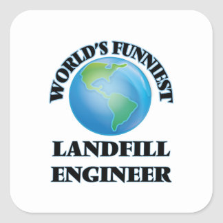 World's Funniest Landfill Engineer Square Sticker