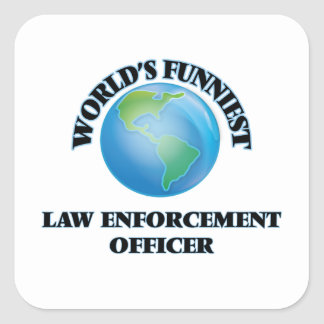World's Funniest Law Enforcement Officer Square Stickers