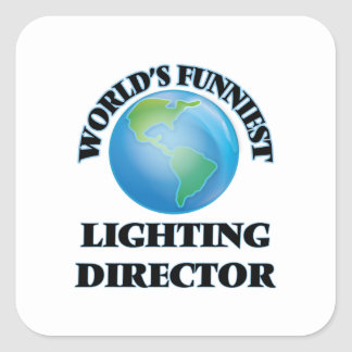 World's Funniest Lighting Director Square Stickers